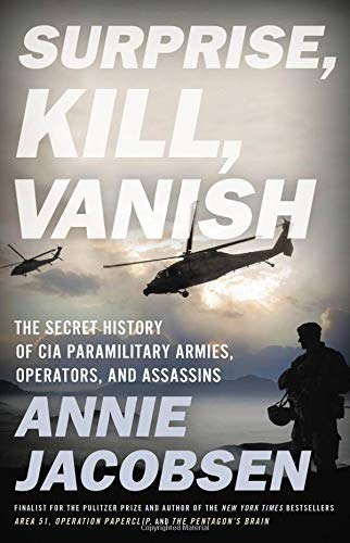 Image of Surprise, Kill, Vanish: The Secret History of CIA Paramilitary Armies, Operators, and Assassins