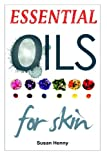 Essential Oils for Skin, Susan Henny, 1494240432
