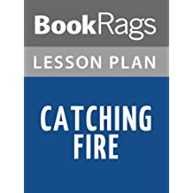 Lesson Plans Catching Fire