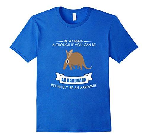 Men's BE YOURSELF AARDVARK T-SHIRT FUNNY CUTE ZOO ANIMAL LOVERS 2XL Royal - Aardvark T-shirt