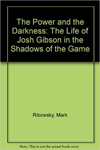 Few Footnotes To Charlie Gibsons >> Amazon Com The Power And The Darkness The Life Of Josh Gibson In