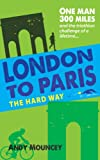 London To Paris The Hard Way