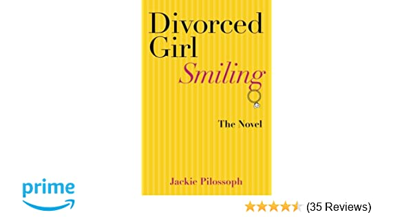 Divorced girl smiling jackie pilossoph 9781490463766 amazon divorced girl smiling jackie pilossoph 9781490463766 amazon books solutioingenieria Images