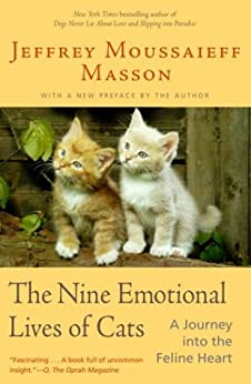 The Nine Emotional Lives of Cats: A Journey Into the Feline Heart by [Masson, Jeffrey Moussaieff]
