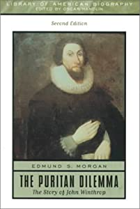 the puritan dilemma the story of john winthrop The listed critical essays and books will be invaluable for writing essays and papers on john winthrop  the puritan dilemma: the story of john winthrop.