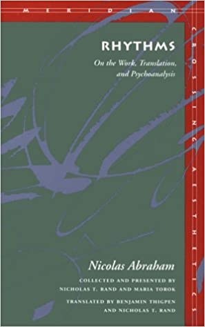 Rhythms: On the Work, Translation, and Psychoanalysis (Meridian: Crossing Aesthetics)