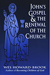 John's Gospel & the Renewal of the Church Paperback