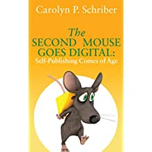 The Second Mouse Goes Digital: Self-Publishing Comes of Age