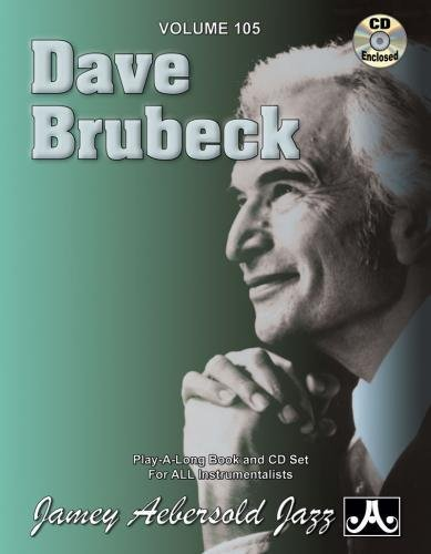 Jamey Aebersold Jazz -- Dave Brubeck, Vol 105: Book & CD (Jazz Play-A-Long for All Instrumentalists)