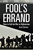 Fools Errand: Time to End the War in Afghanistan