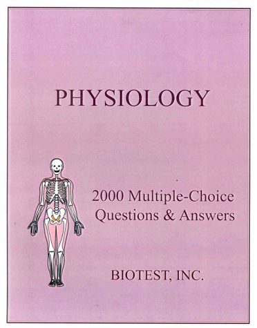 Physiology: 2000 Multiple-Choice Questions & Answers