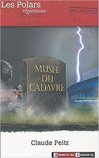 Musée du Cadavre par Claude Peitz