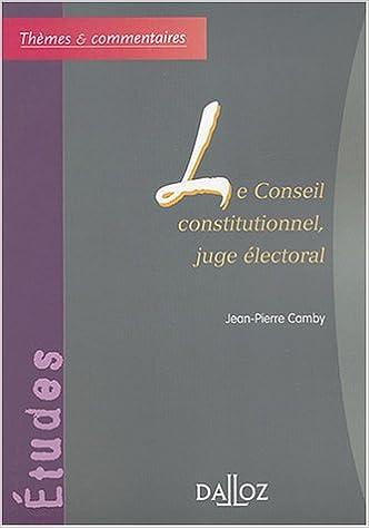 Télécharger en ligne Le Conseil constitutionnel, juge électoral epub pdf