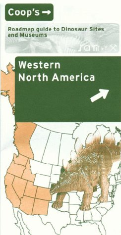 Coop's Map Guide to Dinosaur Sites and Museums of Western North America
