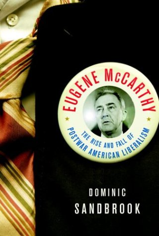 Eugene McCarthy: The Rise and Fall of Postwar American Liberalism