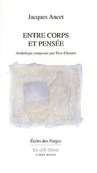 Entre corps et pensée par Jacques Ancet