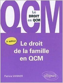 Téléchargements de manuels scolaires Le droit de la famille en QCM - le droit en QCM de Patricia Vannier ( 7 avril 2010 ) RTF B0160J4Q1I