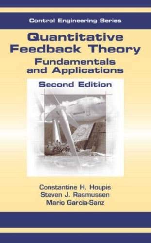 Quantitative Feedback Theory: Fundamentals and Applications, Second Edition (Control Engineering)