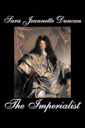 Download The Imperialist by Sara Jeanette Duncan, Fiction, Classics, Literary PDF