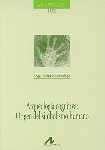 Arqueologia Cognitiva: Origen Del Simbol
