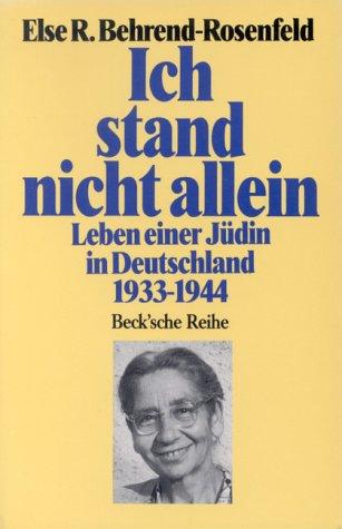 Ich stand nicht allein: Leben einer Jüdin in Deutschland 1933-1944