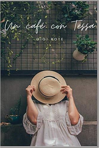 Un café con Tessa de GIGI ROTE