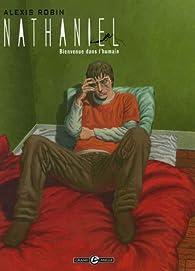 Nathaniel, Tome 1 : Bienvenue dans l'humain par Alexis Robin