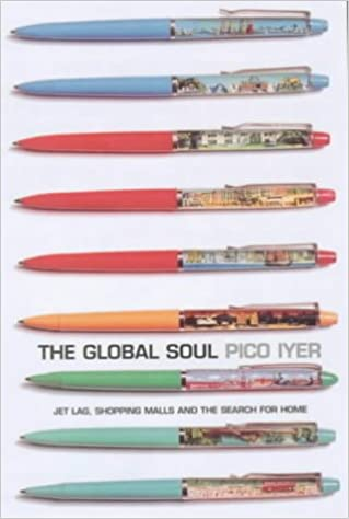 THE GLOBAL SOUL PICO IYER DOWNLOAD