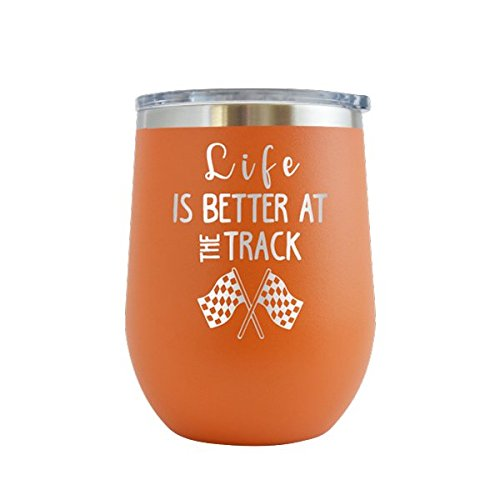 - Life Is Better At The Track- Racing, Speed Way, Motor Cross - Engraved 12 ozs Wine Tumbler Cup Glass Etched - Funny Gifts for him, her, mom, dad, husband, wife (Orange - 12 oz)