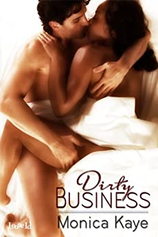 Dirty Business by [Kaye, Monica]