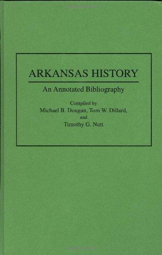 Arkansas History: An Annotated Bibliography (Bibliographies of the States of the United States) Pdf