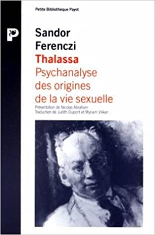 En ligne téléchargement THALASSA. psychanalyse des origines de la vie sexuelle précédé de Masculin et Féminin pdf
