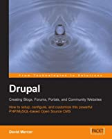 Drupal: Creating Blogs, Forums, Portals, and Community Websites Front Cover