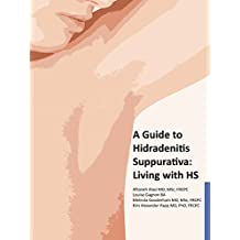 A Guide to Hidradenitis Suppurativa: Living with HS