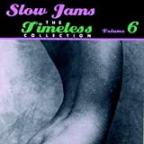 Slow Jams: Timeless Collection 6