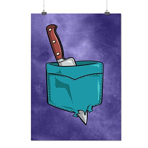 Knife Pocket Sharp Funny Matte/Glossy Poster A2 (60cm x 42cm) | Wellcoda