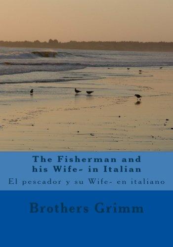 The Fisherman and His Wife/ El Pescador Y Su Wife
