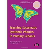 Teaching Systematic Synthetic Phonics in Primary Schools (Transforming Primary QTS Series)