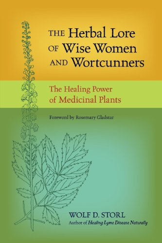 The Herbal Lore of Wise Women and Wortcunners: The Healing Power of Medicinal Plants (Paganism Christmas Tree And)