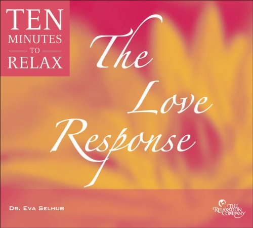 Ten Minutes to Relax: Guided Meditations for Health, Happiness and Vitality: the Love Response by Sounds True, Incorporated