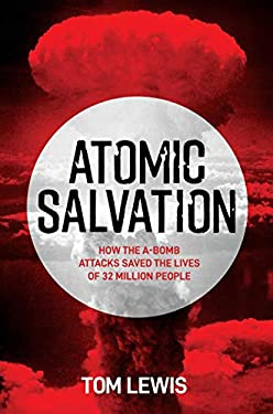 Atomic Salvation: How the A-Bomb Saved the Lives of 32 Million People