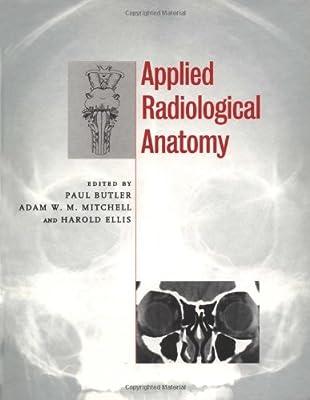 Applied Radiological Anatomy 9780521481106 Medicine Health