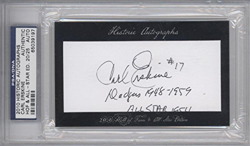 - Carl Erskine PSA/DNA Certified Auto AUTHENTICATED AUTHENTIC #20/25 (Baseball Card) 2010 Historic Autographs Cut Autographs Hall of Fame & All-Star Edition [Autographed] #CAER