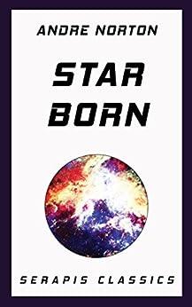 Star Born (Serapis Classics) by [Norton, Andre]
