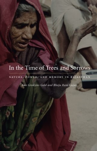 In the Time of Trees and Sorrows: Nature, Power, and Memory in Rajasthan pdf