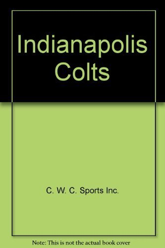 Official 1998 Yearbook: Indianapolis Colts by C. W. C. Sports Inc. - Indianapolis Shopping Mall