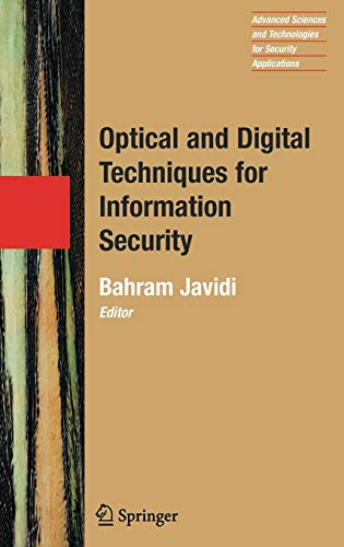 Optical and Digital Techniques for Information Security (Advanced Sciences and Technologies for Security ()