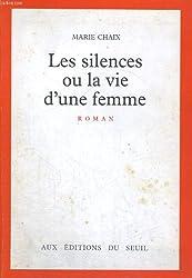 Les silences ou la vie d'une femme / roman
