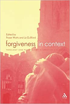 Forgiveness in Context: Theology and Psychology in Creative Dialogue: 1