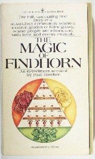 The magic of Findhorn (A Bantam Book)